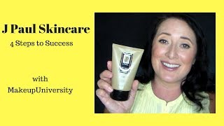4 Steps to Success with J Paul Skincare