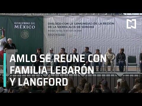 López Obrador visita a la familia LeBarón en Bavispe, Sonora - Las Noticias