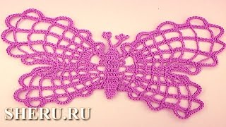 Crochet Big Butterfly Урок 18 часть 1 из 2 Большая бабочка вязаная крючком