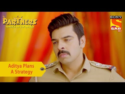 Your Favorite Character | Aditya Plans A Strategy | Partners Trouble Ho Gayi Double