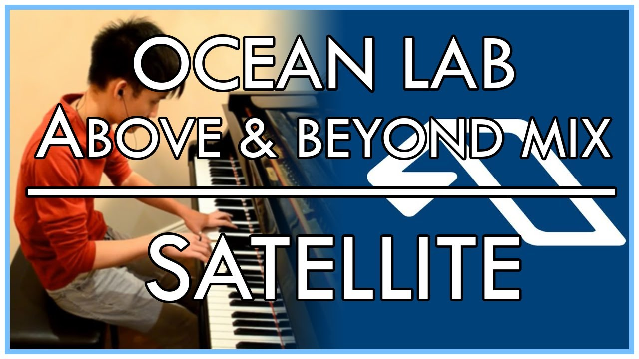 oceanlab-satellite-original-above-beyond-mix-piano-cover-ccmelodies