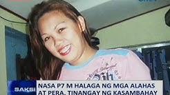 Saksi: Nasa P7-M halaga ng mga alahas at pera, tinangay ng kasambahay