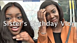 Vlog: Sister's Birthday