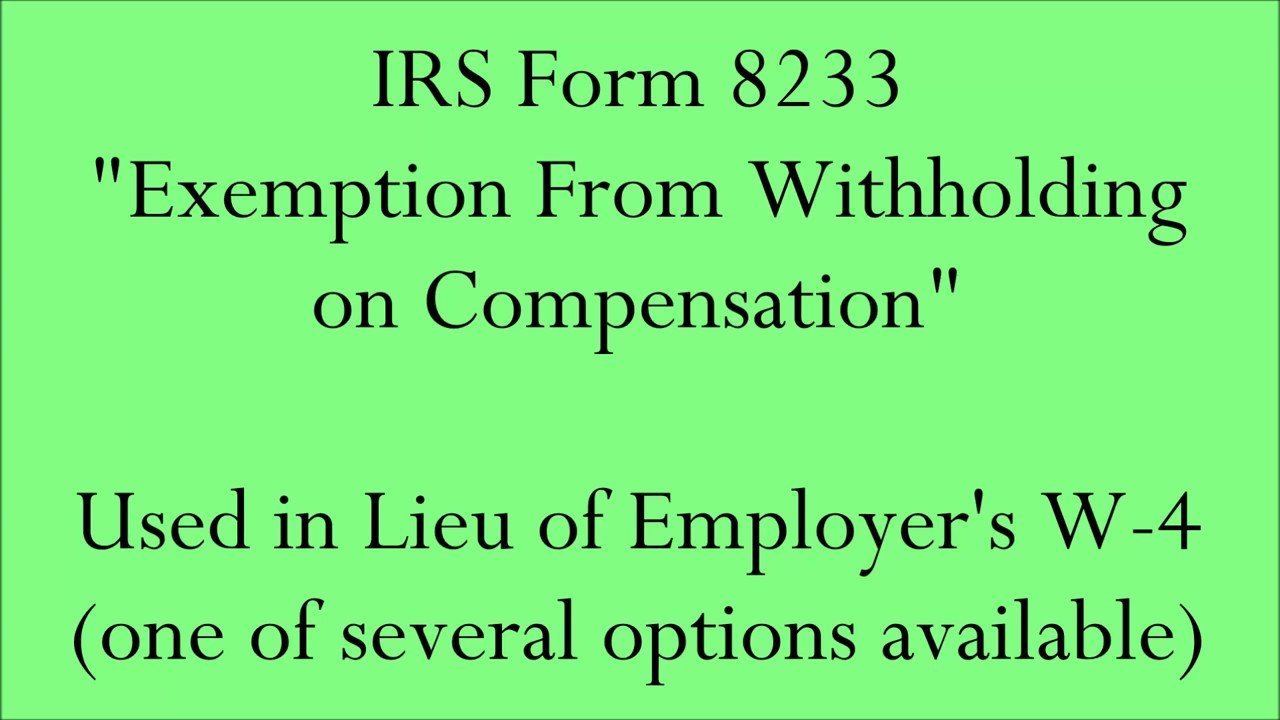 Irs form 8233 exemption from withholding on compensation may irs form 8233 exemption from withholding on compensation may be used in lieu of employers w 4 falaconquin
