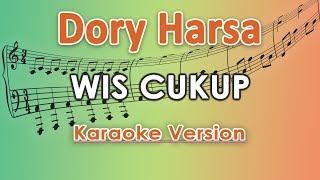 Dory Harsa Wis Cukup Karaoke Tanpa Vokal By Regis