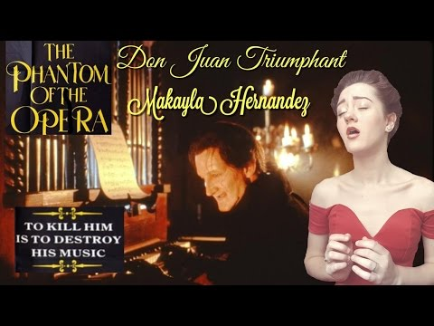 Don Juan Triumphant- Phantom Of The Opera 1989 (Makayla Hernandez)
