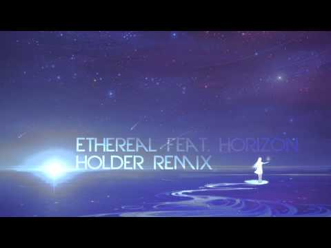 (DJ Sona) Ethereal feat. horizon (Holder Remix)
