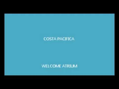 COSTA PACIFICA - WELCOME ATRIUM SONG