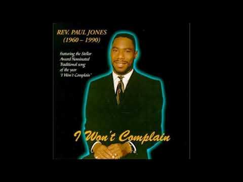 Rev. Paul Jones-I Won't Complain