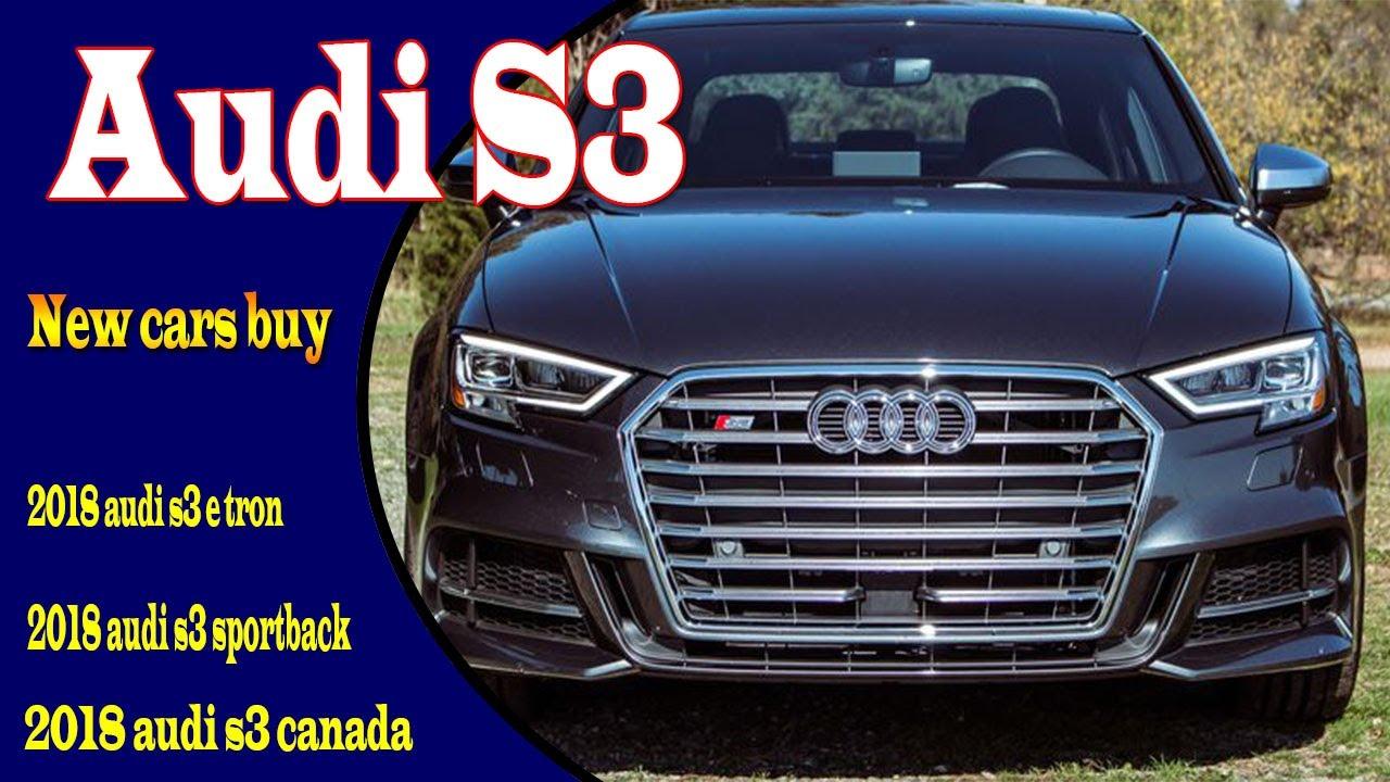 2018 audi e tron a3. perfect audi 2018 audi s3 e tron  sportback specs  canadanew cars buy throughout a3