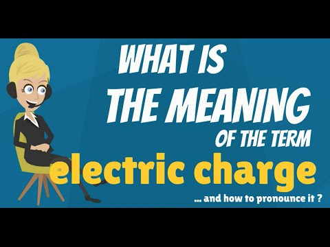 What is ELECTRIC CHARGE? What does ELECTRIC CHARGE mean? ELECTRIC CHARGE meaning & explanation