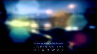 Ralph de Luka & Nihkeetah - Lights On The Highway