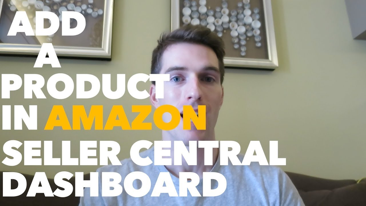 How To Add A Product in Amazon Seller Central (Amazon FBA Step by Step Tutorial)