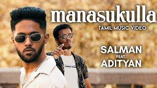 """""""Manasukulla"""" Tamil Music Video - Salman feat. Adityan"""