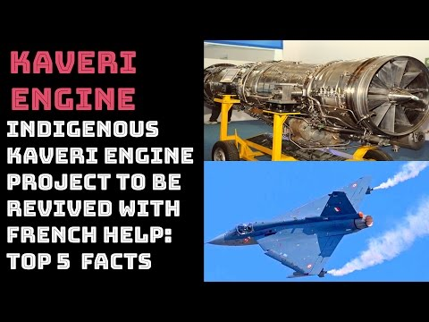 INDIGENOUS KAVERI ENGINE PROJECT TO BE REVIVED WITH FRENCH HELP:  TOP 5  FACTS