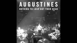 Augustines - Nothing To Lose But Your Head (Official Audio)