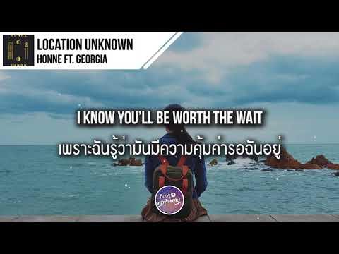 แปลเพลง Location Unknown ◐ - HONNE ft. Georgia