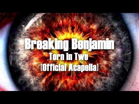 Breaking Benjamin  Torn In Two  Acapella