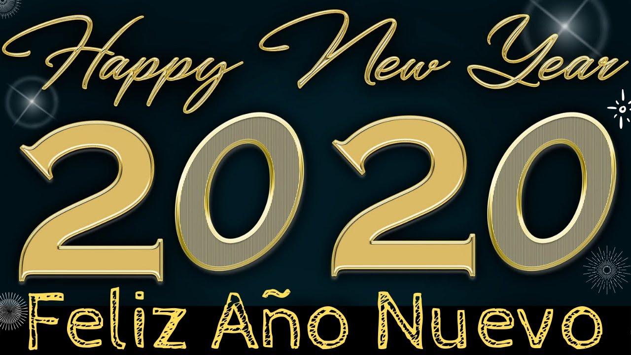 Feliz Año Nuevo 2020 Fiesta De Fin De Año 2020 Feliz Año Nuevo Mensajes Para Año Nuevo Youtube