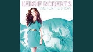Kerrie Roberts – Not Real Yet
