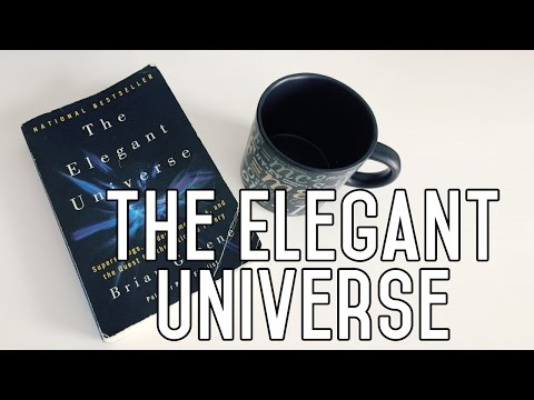 We're All Just Vibrating Loops of String ◇ The Elegant Universe Review