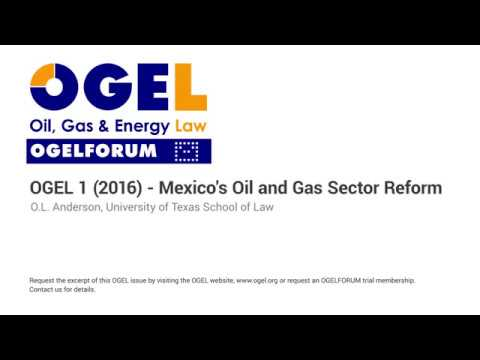 OGEL 1 (2016) - Mexico's Oil and Gas Sector Reform