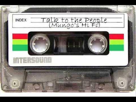 Talk To The People - Mungo's Hi Fi