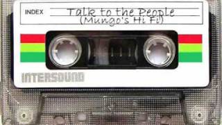 Talk to the People - Mungo