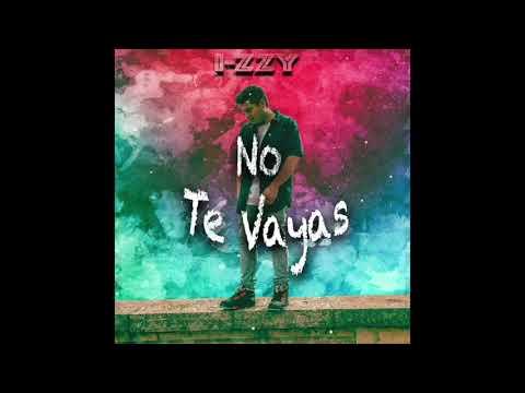I-zzy - No Te Vayas (Audio)