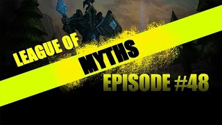 League of Myths - League of Legends - Episode 48