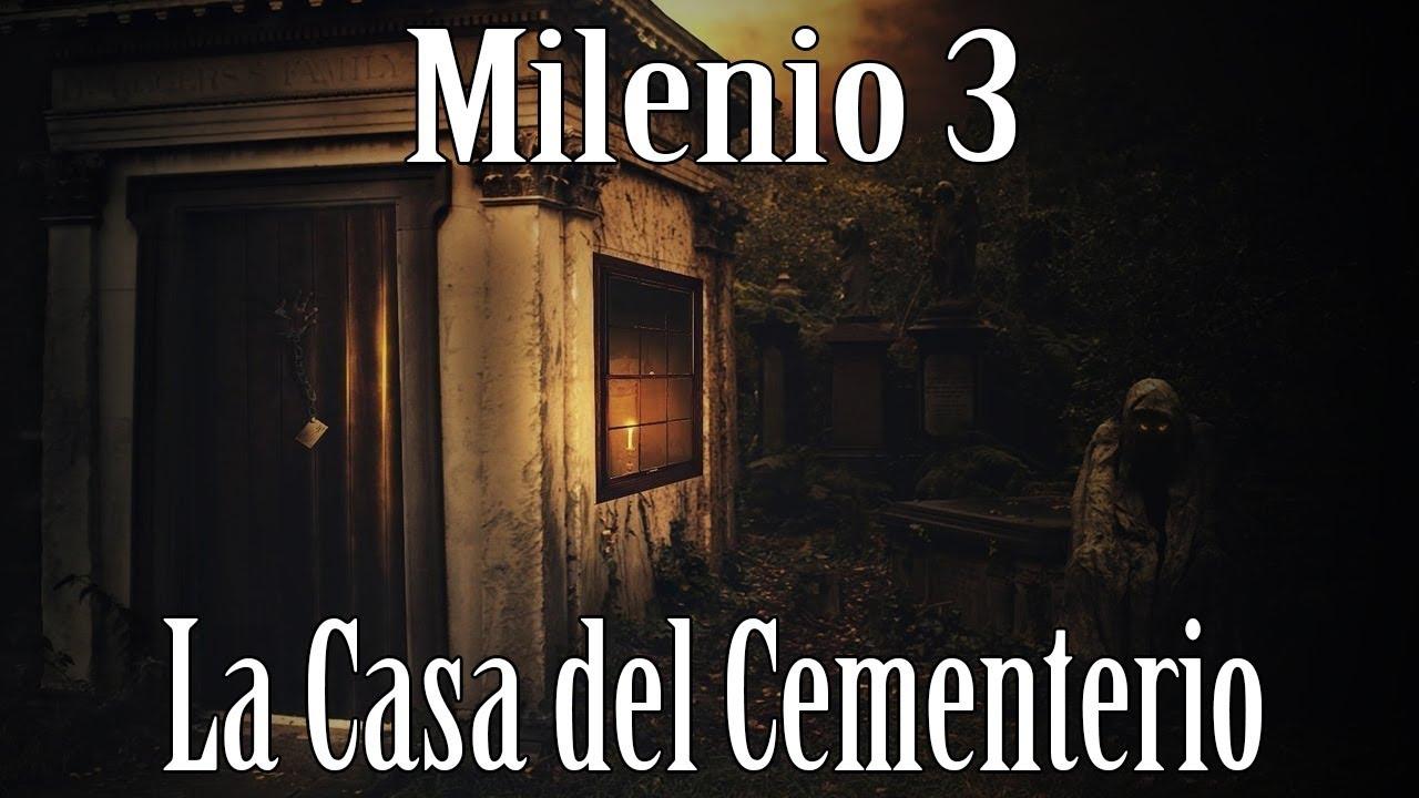 Milenio 3 - Aquella Casa al lado del Cementerio (Programa Completo)