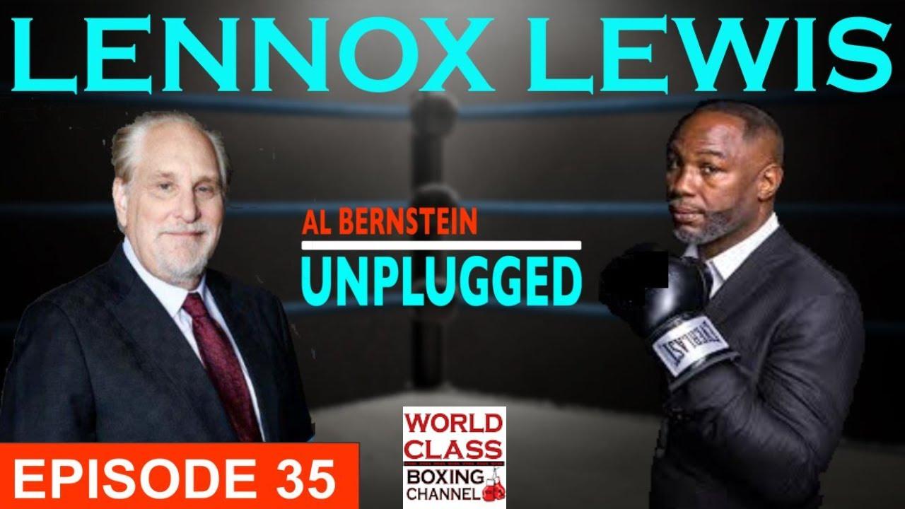 Al Bernstein Unplugged with Lennox Lewis