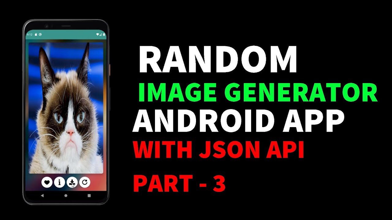 Random Image Generator Android App Using JSON API | Part - 3| Android for Beginners 2021