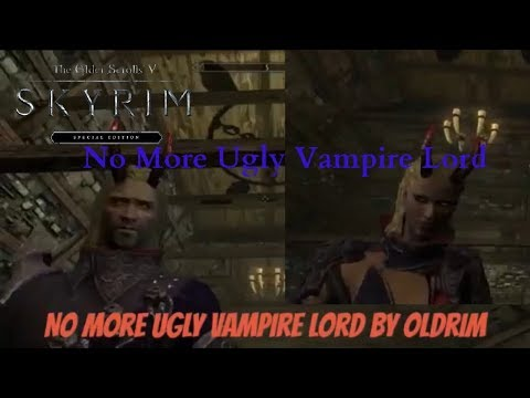 Skyrim SE Xbox One/PC Mods|No More Ugly Vampire Lord