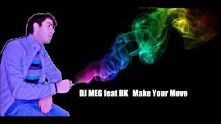 DJ MEG feat BK   Make Your Move