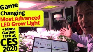 Most Advanced Game Changing Full Spectrum LED Grow Light & More Garden Tech from CES 2020