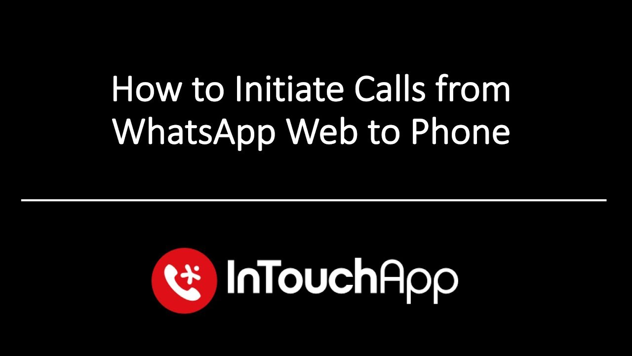 How to Initiate Calls from WhatsApp Web to Phone