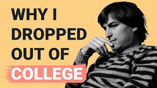 Download Why I Dropped Out of College | Steve Jobs Mp3 and Videos