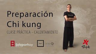 Preparación / calentamiento chi kung