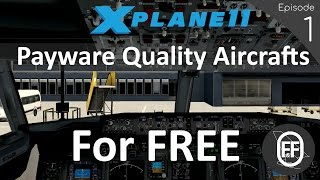 NEW 2017 | X-Plane 11 TOP 4 Must Have FREE Aircrafts! (Episode 1)