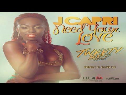 J Capri - Need Your Love (Tweety Bird Riddim) | Head Concussion Records