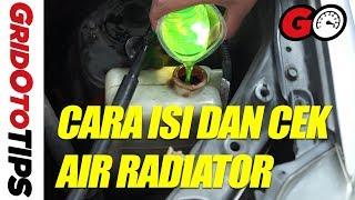 Cara Isi dan Cek Air Radiator yang Benar | How To | GridOto Tips