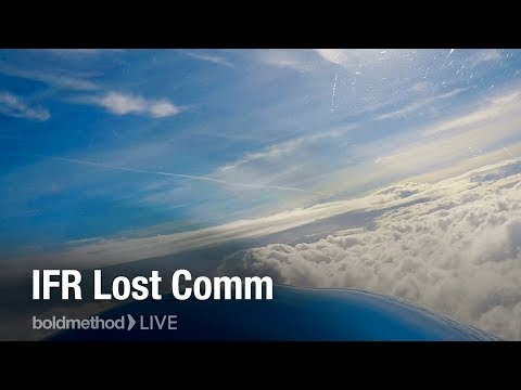 IFR Lost Comm Procedures: Boldmethod Live