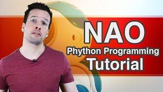 Python Programming your NAO Robot Tutorial Video 1
