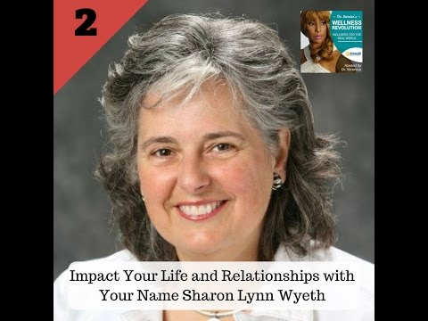2: Impact Your Life and Relationships with Your Name Sharon Lynn Wyeth - Dr. Veronica Anderson