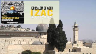 iZac - Jerusalem of Gold (SDG & Skoopman Remix)