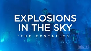 Explosions In The Sky: The Ecstatics   NPR Music Front Row