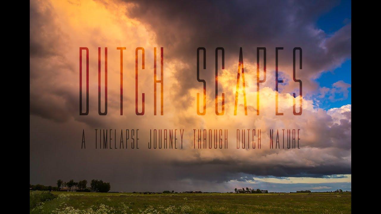 Dutch Scapes - A timelapse journey through Dutch nature     -      (4K res!)