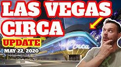 Las Vegas Circa Update May 22, 2020
