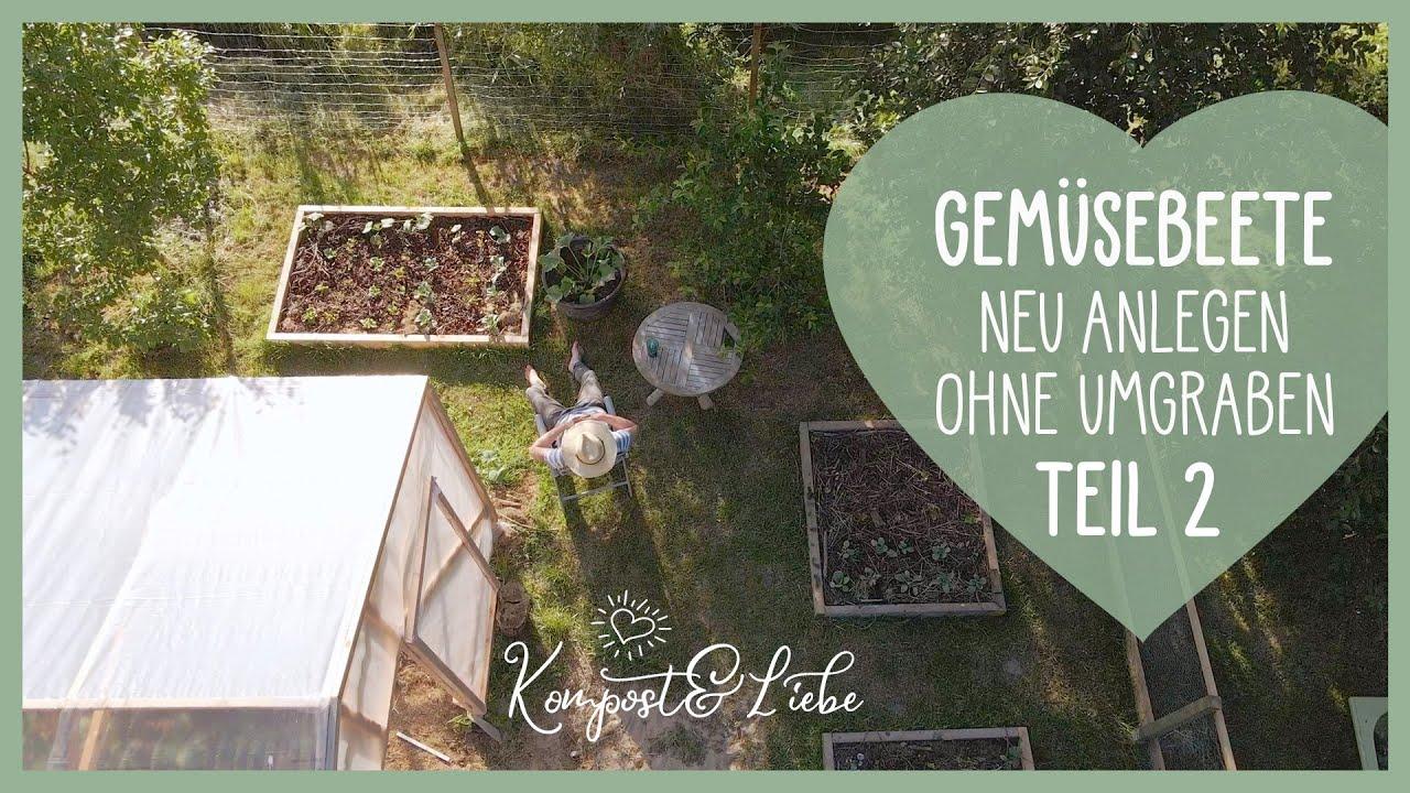 Der Selbstversorger Garten wächst! Neue erhöhte Beete bauen ohne umgraben! Teil 2